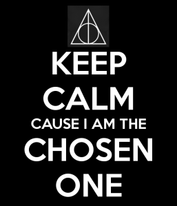 keep-calm-cause-i-am-the-chosen-one